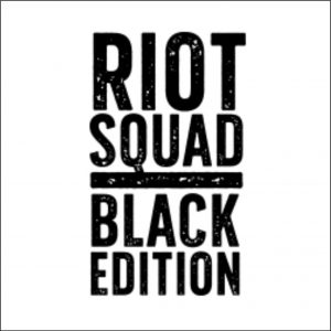 Riot Squad Black Edition